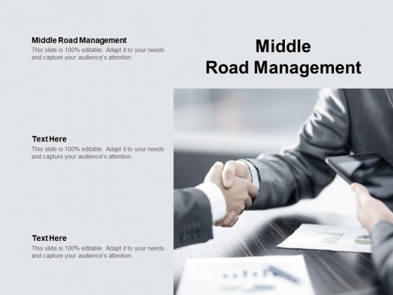 Middle Road Management Ppt PowerPoint Presentation Gallery Graphic Tips Cpb Pdf