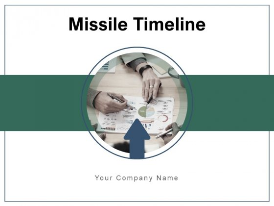 Missile Timeline Business Milestone Planning Ppt PowerPoint Presentation Complete Deck