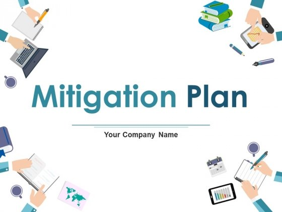 Mitigation Plan Ppt PowerPoint Presentation Complete Deck With Slides