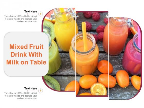 Mixed Fruit Drink With Milk On Table Ppt PowerPoint Presentation Styles Portrait PDF