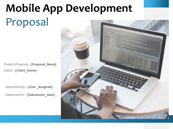 Mobile App Development Proposal Ppt PowerPoint Presentation Complete Deck With Slides