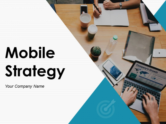Mobile Strategy Ppt PowerPoint Presentation Complete Deck With Slides