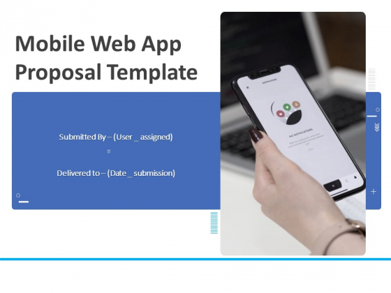 Mobile Web App Proposal Template Ppt PowerPoint Presentation Complete Deck With Slides