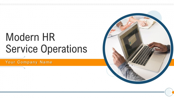 Modern HR Service Operations Ppt PowerPoint Presentation Complete Deck With Slides
