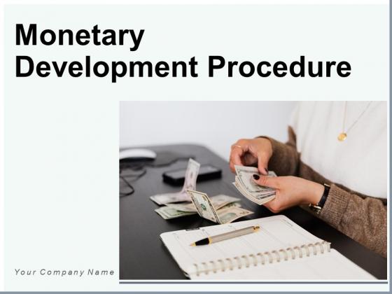 Monetary Development Procedure Financial Information Ppt PowerPoint Presentation Complete Deck