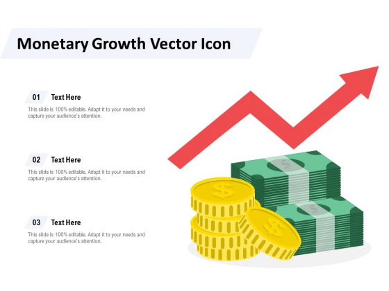 Monetary Growth Vector Icon Ppt PowerPoint Presentation Inspiration