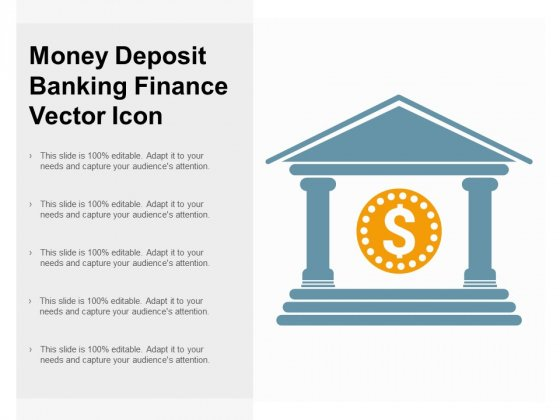 Money Deposit Banking Finance Vector Icon Ppt Powerpoint Presentation Slides Graphics Download