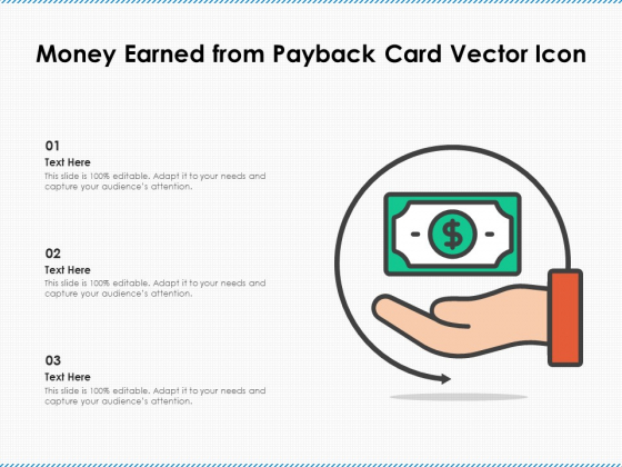 Money Earned From Payback Card Vector Icon Ppt PowerPoint Presentation Inspiration Microsoft PDF