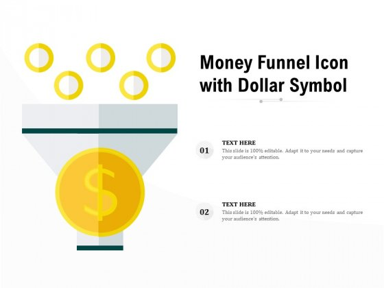 Money Funnel Icon With Dollar Symbol Ppt PowerPoint Presentation Show Templates PDF
