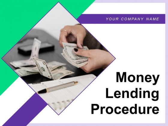 Money Lending Procedure Customer Process Origination Ppt PowerPoint Presentation Complete Deck