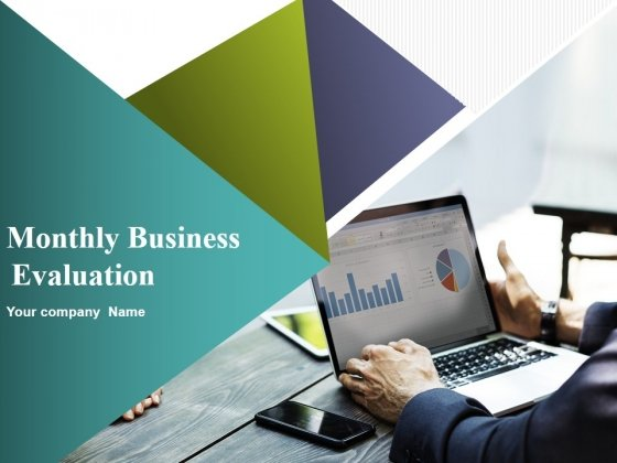 Monthly Business Evaluation Ppt PowerPoint Presentation Complete Deck With Slides