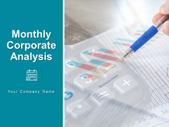 Monthly Corporate Analysis Ppt PowerPoint Presentation Complete Deck With Slides