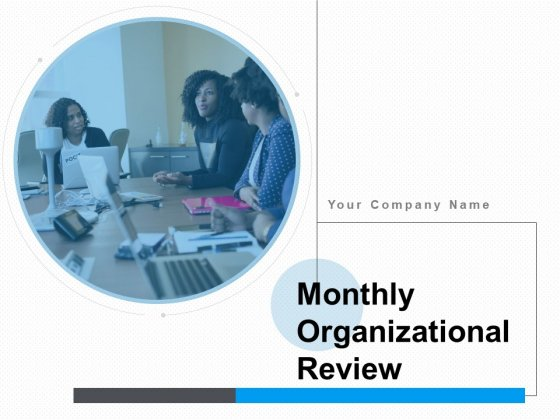 Monthly Organizational Review Ppt PowerPoint Presentation Complete Deck With Slides