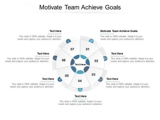 Motivate Team Achieve Goals Ppt PowerPoint Presentation File Show Cpb