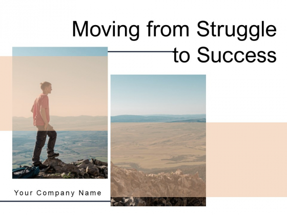 Moving From Struggle To Success Employee Ppt PowerPoint Presentation Complete Deck