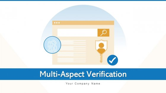 Multi Aspect Verification Secure Access Ppt PowerPoint Presentation Complete Deck With Slides