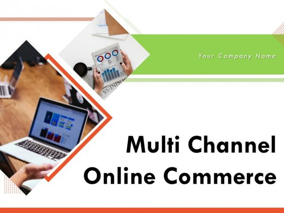 Multi Channel Online Commerce Ppt PowerPoint Presentation Complete Deck With Slides