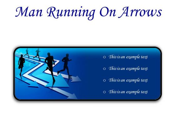 Man Running On Arrows Business PowerPoint Presentation Slides R