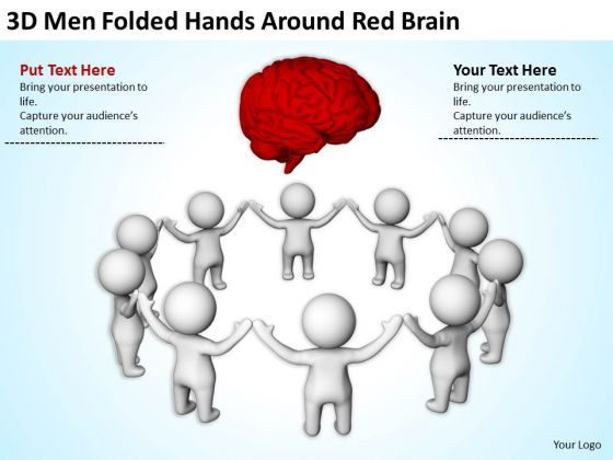 Men At Work Business As Usual 3d Folded Hands Around Red Brain PowerPoint Templates