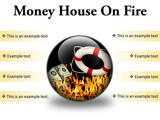 Money House On Fire Metaphor PowerPoint Presentation Slides C