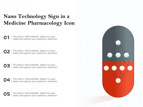 Nano Technology Sign In A Medicine Pharmacology Icon Ppt PowerPoint Presentation Gallery Deck PDF