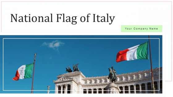 National Flag Of Italy National Monument Ppt PowerPoint Presentation Complete Deck With Slides