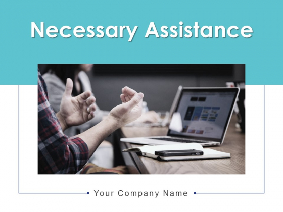 Necessary Assistance Online Marketing Customer Needed Business Support Ppt PowerPoint Presentation Complete Deck