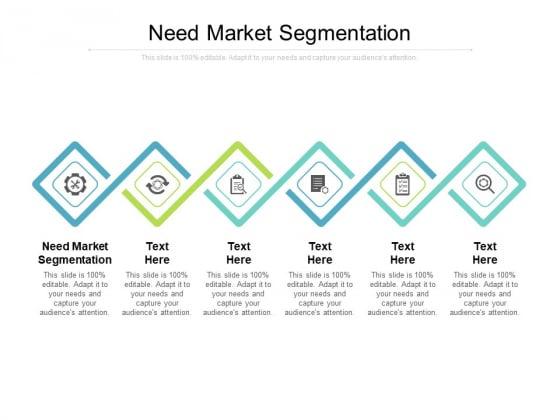 Need Market Segmentation Ppt PowerPoint Presentation Outline Portrait Cpb