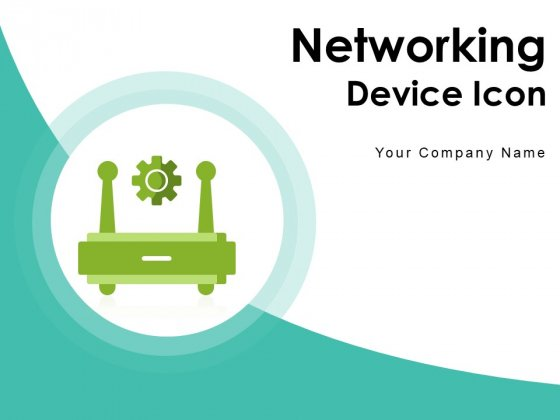 Networking Device Icon Circle Arrow Ppt PowerPoint Presentation Complete Deck