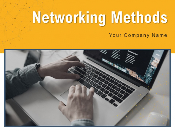 Networking Methods Strategy Market Knowledge Ppt PowerPoint Presentation Complete Deck
