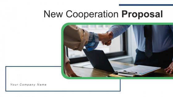 New Cooperation Proposal Business Ppt PowerPoint Presentation Complete Deck