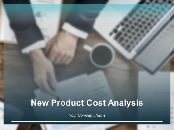 New Product Cost Analysis Ppt PowerPoint Presentation Complete Deck With Slides