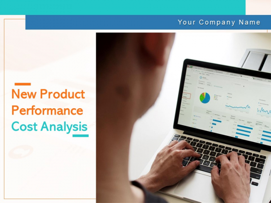 New Product Performance Cost Analysis Ppt PowerPoint Presentation Complete Deck With Slides