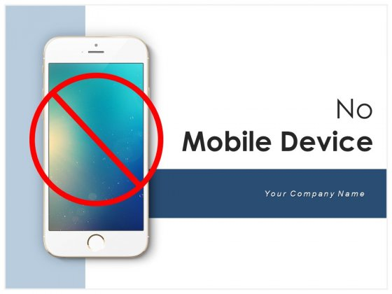 No Mobile Device Icon Representing Road Sign Ppt PowerPoint Presentation Complete Deck