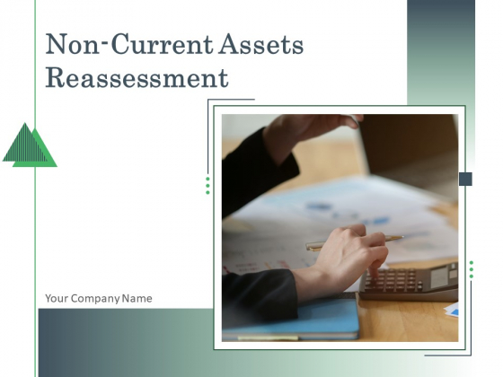 Non Current Assets Reassessment Ppt PowerPoint Presentation Complete Deck With Slides