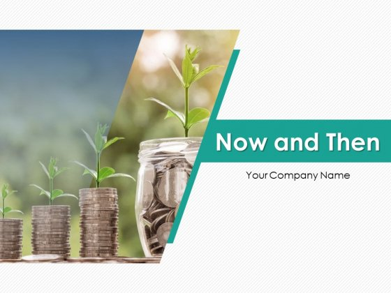 Now And Then Growth Planning Ppt PowerPoint Presentation Complete Deck