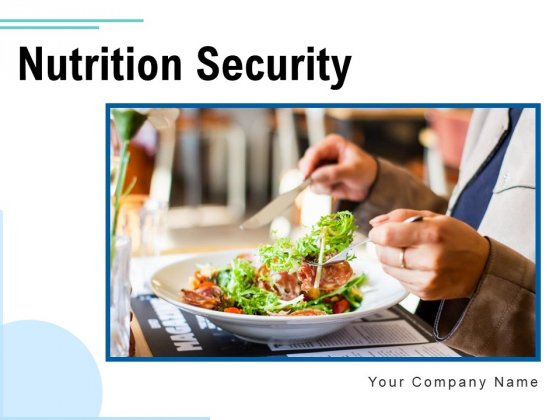 Nutrition Security Food Delivery Consumer Safety Ppt PowerPoint Presentation Complete Deck