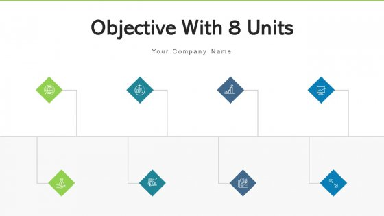 Objective With 8 Units Teamwork Success Ppt PowerPoint Presentation Complete Deck With Slides