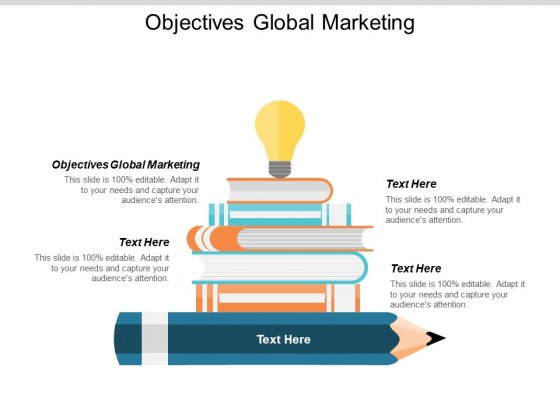 Objectives Global Marketing Ppt PowerPoint Presentation Inspiration Infographics Cpb