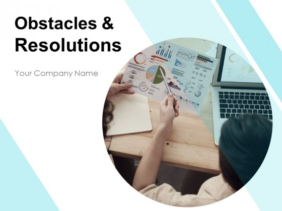 Obstacles And Resolutions Ppt PowerPoint Presentation Complete Deck With Slides