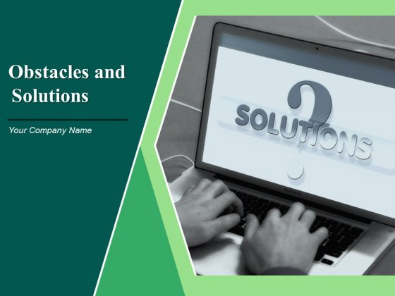 Obstacles And Solutions Ppt PowerPoint Presentation Complete Deck With Slides