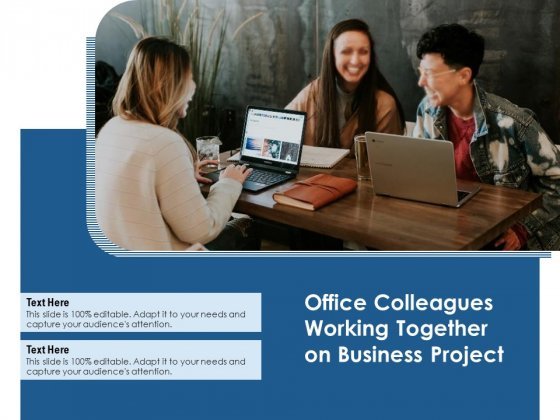 Office Colleagues Working Together On Business Project Ppt PowerPoint Presentation File Visuals PDF