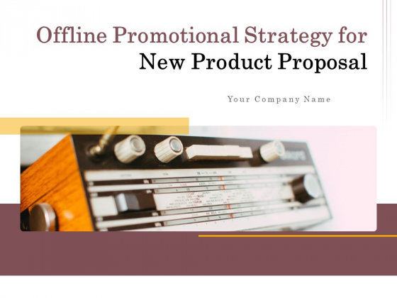 Offline_Promotional_Strategy_For_New_Product_Proposal_Ppt_PowerPoint_Presentation_Complete_Deck_With_Slides_Slide_1