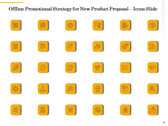 Offline_Promotional_Strategy_For_New_Product_Proposal_Ppt_PowerPoint_Presentation_Complete_Deck_With_Slides_Slide_27