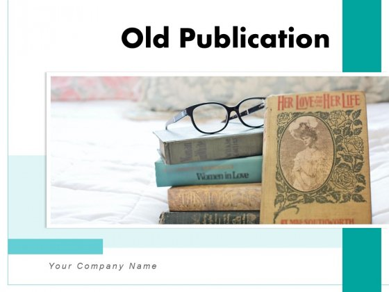 Old Publication Old Book Bible Book Ppt PowerPoint Presentation Complete Deck