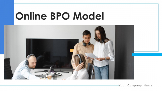 Online BPO Model Analyzing Evaluating Ppt PowerPoint Presentation Complete Deck With Slides