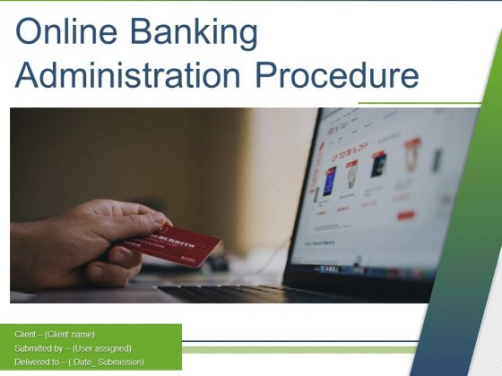 Online Banking Administration Procedure Ppt PowerPoint Presentation Complete Deck With Slides
