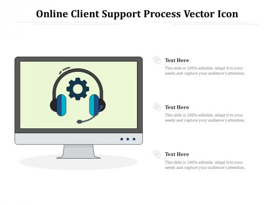 Online Client Support Process Vector Icon Ppt PowerPoint Presentation File Background PDF