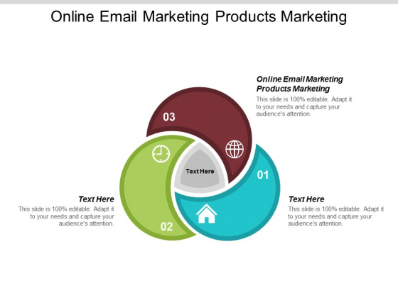 Online Email Marketing Products Marketing Ppt PowerPoint Presentation Slides Diagrams Cpb