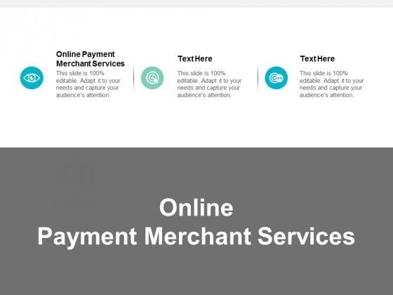 Online Payment Merchant Services Ppt PowerPoint Presentation Infographic Template Example Cpb